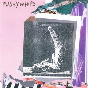 Pussywhips - 1000 Ways To Die