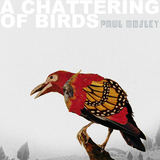 Paul Mosley - A Chattering of Birds - Paul Mosley