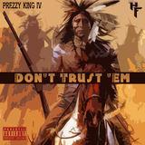 Prezzy King IV - Don't Trust 'Em