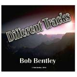 Bob Bentley - Different Tracks