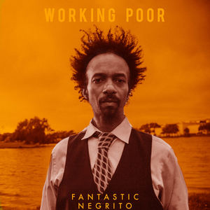 Fantastic Negrito - AA 'Lost In A Crowd'