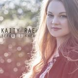 Before I Knew (Kaity Rae)