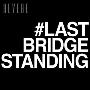 REVERE - Last Bridge Standing (radio edit)