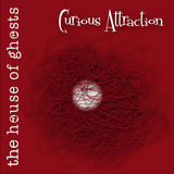The House of Ghosts - Curious Attraction