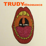 Trudy and the Romance - He Sings