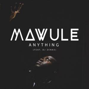 Mawule - Anything (feat. DJ Zenas)