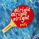 Mirror Gorillas - Alright, Alright, Alright