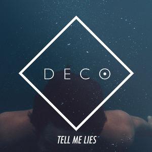 DECO - Tell Me Lies