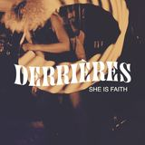 Derrieres - She Is Faith