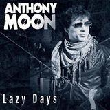 Anthony Moon - Lazy Days