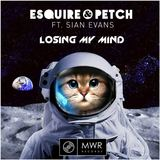 Esquire & Petch - Losing My Mind ft. Sian Evans (Club Mix)