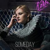 Kaye - Someday
