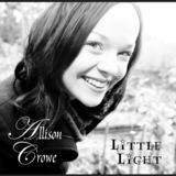 Allison Crowe and Band - Little Light