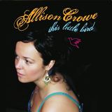 Allison Crowe and Band - This Little Bird