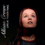 Allison Crowe and Band - Live at Wood Hall