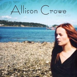 Allison Crowe and Band - Secrets (That Aren't My Own)