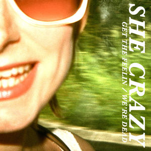 She Crazy - We're Dead