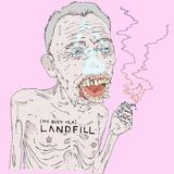(My Body is a) Landfill (WAX FUTURES)