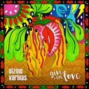 Gizmo Varillas - Give A Little Love