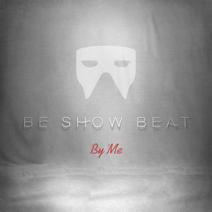 Be Show Beat - Be Show Beat - By Me