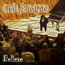 Civil Simian - Believe