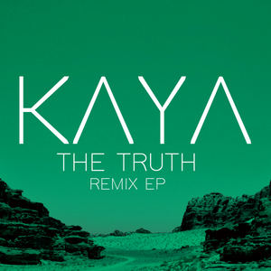 KAYA - The Truth (Ft Sian Punnett)