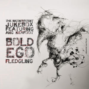 The Inconsistent Jukebox feat Ang Kerfoot - Bold Ego Fledgling
