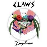 CLAWS - Daydream EP