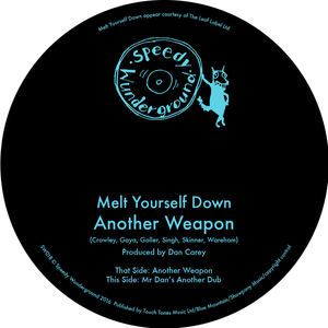 Melt Yourself Down