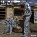 Tokyo Taboo - Make It Out Alive (Radio Edit)