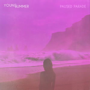 Young Summer - Paused Parade