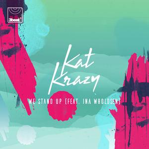 Kat Krazy - We Stand Up
