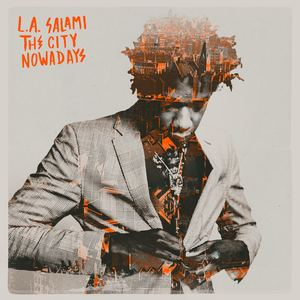 L.A. Salami - The City Nowadays