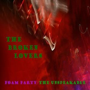 The Broken Lovers - Foam Party