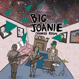Big Joanie - Crooked Room
