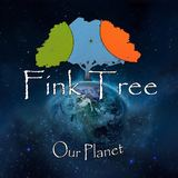 Fink Tree - Our Planet