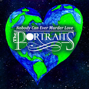THE PORTRAITS - NOBODY CAN EVER MURDER LOVE (English and French version)
