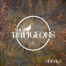 The Tin Pigeons - Sparks