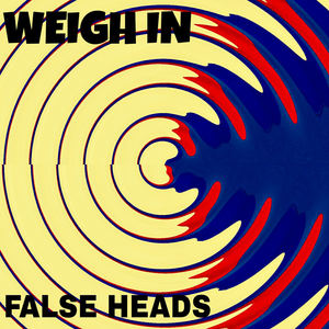 False Heads - Weigh In