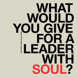 Southern Tenant Folk Union - What Would You Give For A Leader With Soul?