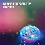 Mat Hunsley - Dropping