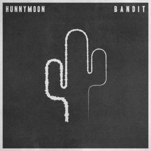 Hunnymoon - Bandit