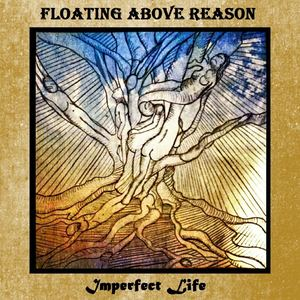 Floating Above Reason - As Life Passes By