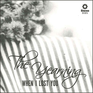 The Yearning - When I Lost You