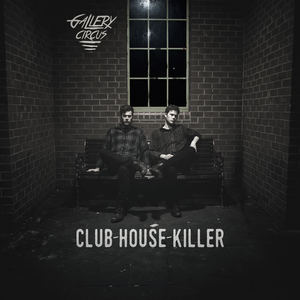 Gallery Circus - Club House Killer