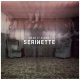 serinette - Bear It Alone