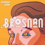 Brosnan - Orange Wine - Single