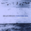Dean Owens - Into the Sea Deluxe - Bonus Tracks