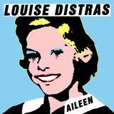 Louise Distras - Aileen