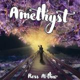 Ross Arthur - Amethyst